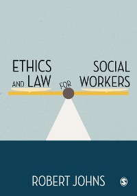 Cover Ethics and Law for Social Workers