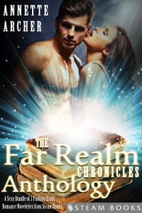 Cover Far Realm Chronicles Anthology - A Sexy Bundle of 3 Fantasy Erotic Romance Novelettes from Steam Books