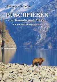 Cover Buschfieber - von Kanada und Alaska