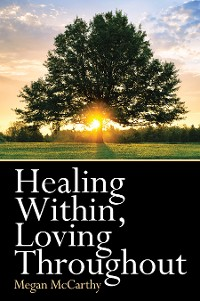 Cover Healing Within, Loving Throughout