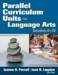 Cover Parallel Curriculum Units for Language Arts, Grades 6-12