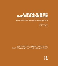 Cover Libya Since Independence (RLE Economy of Middle East)