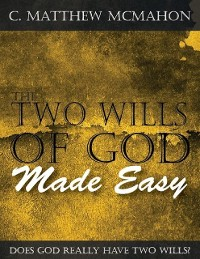 Cover Two Wills of God Made Easy