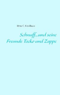 Cover Schnuff...und seine Freunde Tocko und Zappe