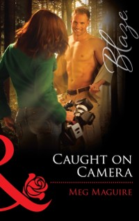 Cover Caught On Camera (Mills & Boon Blaze)