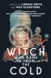 Cover The Witch Who Came In From The Cold: The Complete Season 1