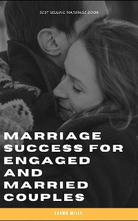 Cover Marriage Success for Engaged and Married Couples