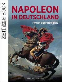 Cover Napoleon in Deutschland – Tyrann oder Befreier?