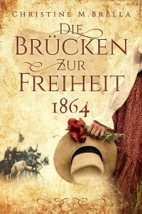 Cover Die Brücken zur Freiheit - 1864