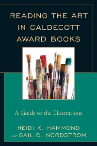 Cover Reading the Art in Caldecott Award Books