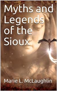 Cover Myths and Legends of the Sioux