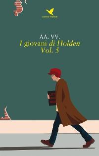 Cover I giovani di Holden – Vol. 5