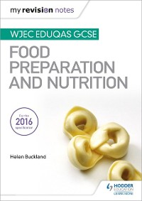 Cover My Revision Notes: WJEC Eduqas GCSE Food Preparation and Nutrition