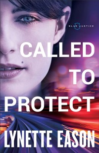 Cover Called to Protect (Blue Justice Book #2)