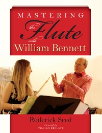 Cover Mastering the Flute with William Bennett