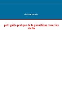 Cover Petit guide pratique de la phonétique corrective du fle