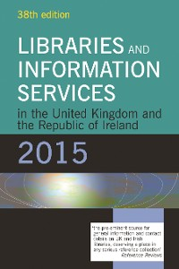 Cover Libraries and Information Services in the United Kingdom and the Republic of Ireland 2015