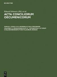 Cover Prosopographia et Topographia actorum Chalcedonensium et encyclicorum, indices