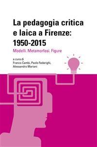 Cover La pedagogia critica e laica a Firenze: 1950-2015
