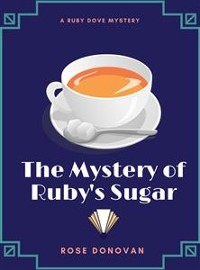 Cover The Mystery of Ruby's Sugar