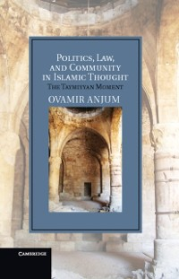Cover Politics, Law, and Community in Islamic Thought