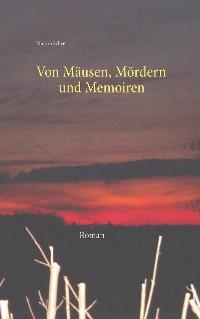 Cover Von Mäusen, Mördern und Memoiren