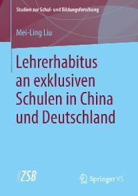 Cover Lehrerhabitus an exklusiven Schulen in China und Deutschland