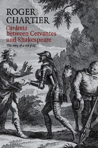 Cover Cardenio between Cervantes and Shakespeare