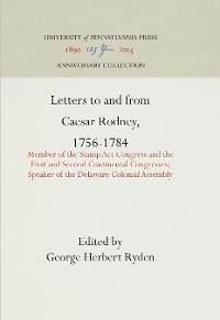 Cover Letters to and from Caesar Rodney, 1756-1784