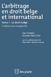 Cover L'arbitrage en droit belge et international
