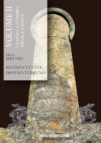 Cover La spada all'ombra della croce. Regno celeste, Impero terreno. Volume II