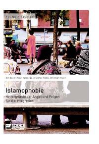 Cover Islamophobie. Hintergründe der Angst und Folgen für die Integration