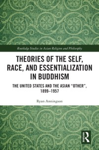 Cover Theories of the Self, Race, and Essentialization in Buddhism