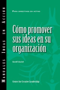 Cover Selling Your Ideas to Your Organization (International Spanish)