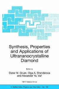 Cover Synthesis, Properties and Applications of Ultrananocrystalline Diamond