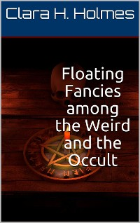 Cover Floating Fancies among the Weird and the Occult