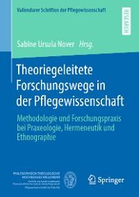 Cover Theoriegeleitete Forschungswege in der Pflegewissenschaft