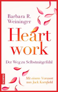 Cover Heartwork - Der Weg zu Selbstmitgefühl
