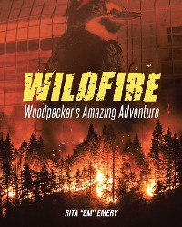 Cover Wildfire Woodpecker's Amazing Adventure