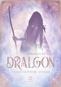 Cover Dralgon - I Costruttori d'armi