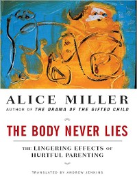 Cover The Body Never Lies: The Lingering Effects of Hurtful Parenting