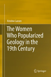 Cover The Women Who Popularized Geology in the 19th Century