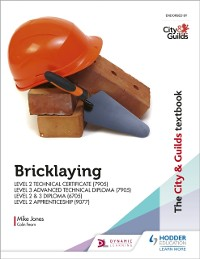 Cover City & Guilds Textbook: Bricklaying for the Level 2 Technical Certificate & Level 3 Advanced Technical Diploma (7905), Level 2 & 3 Diploma (6705) and Level 2 Apprenticeship (9077)