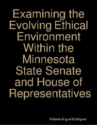 Cover Examining the Evolving Ethical Environment Within the Minnesota State Senate and House of Representatives