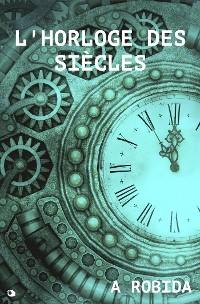 Cover L'horloge des siècles