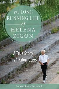 Cover The Long Running Life of Helena Zigon