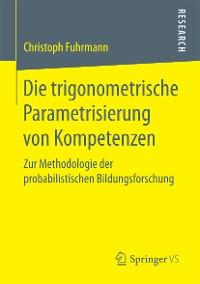 Cover Die trigonometrische Parametrisierung von Kompetenzen