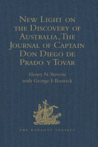 Cover New Light on the Discovery of Australia, as Revealed by the Journal of Captain Don Diego de Prado y Tovar