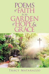Cover Poems of Faith in the Garden of Hope & Grace