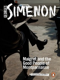 Cover Maigret and the Good People of Montparnasse